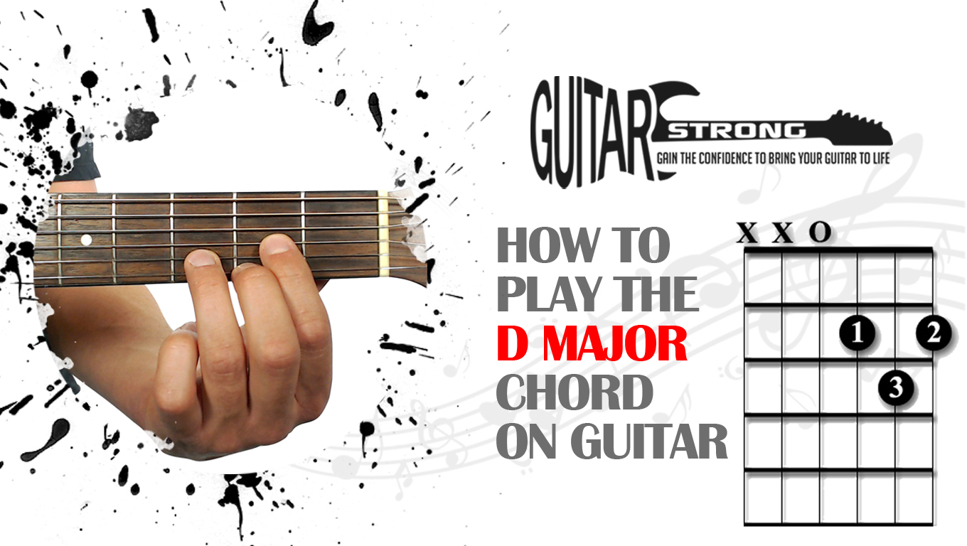 How To Play The D Major Guitar Chord Beginner Lesson