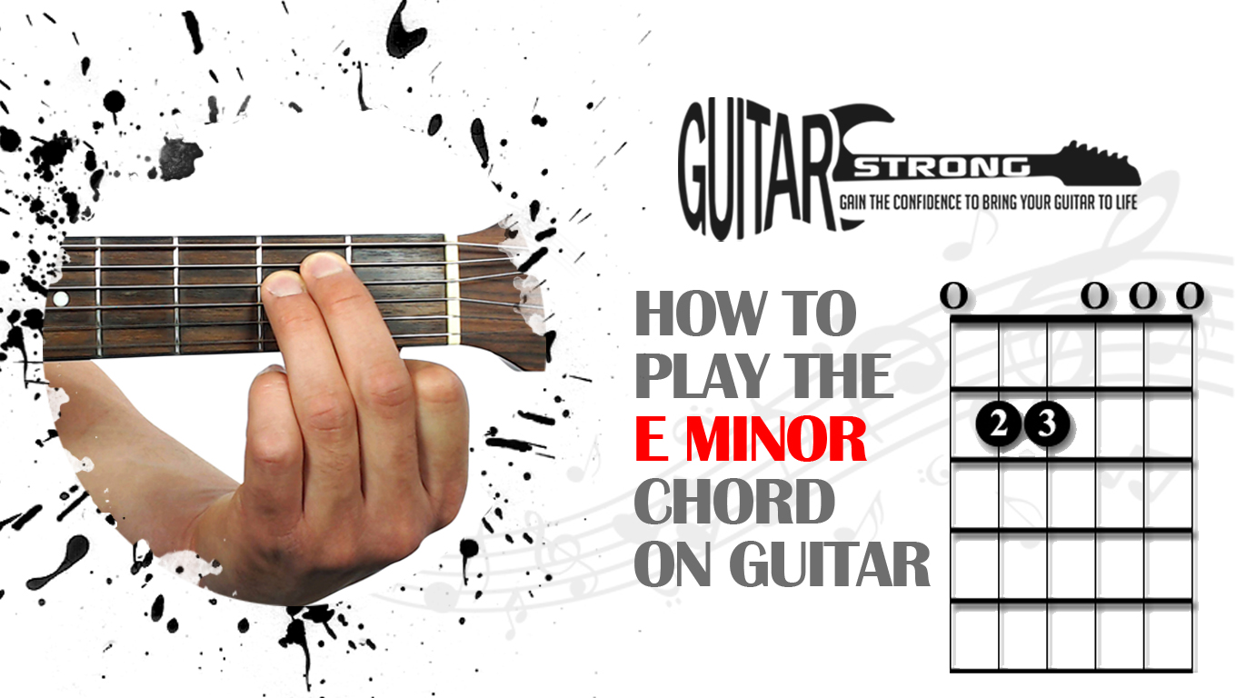 How To Play The E Minor Guitar Chord Beginner Lesson