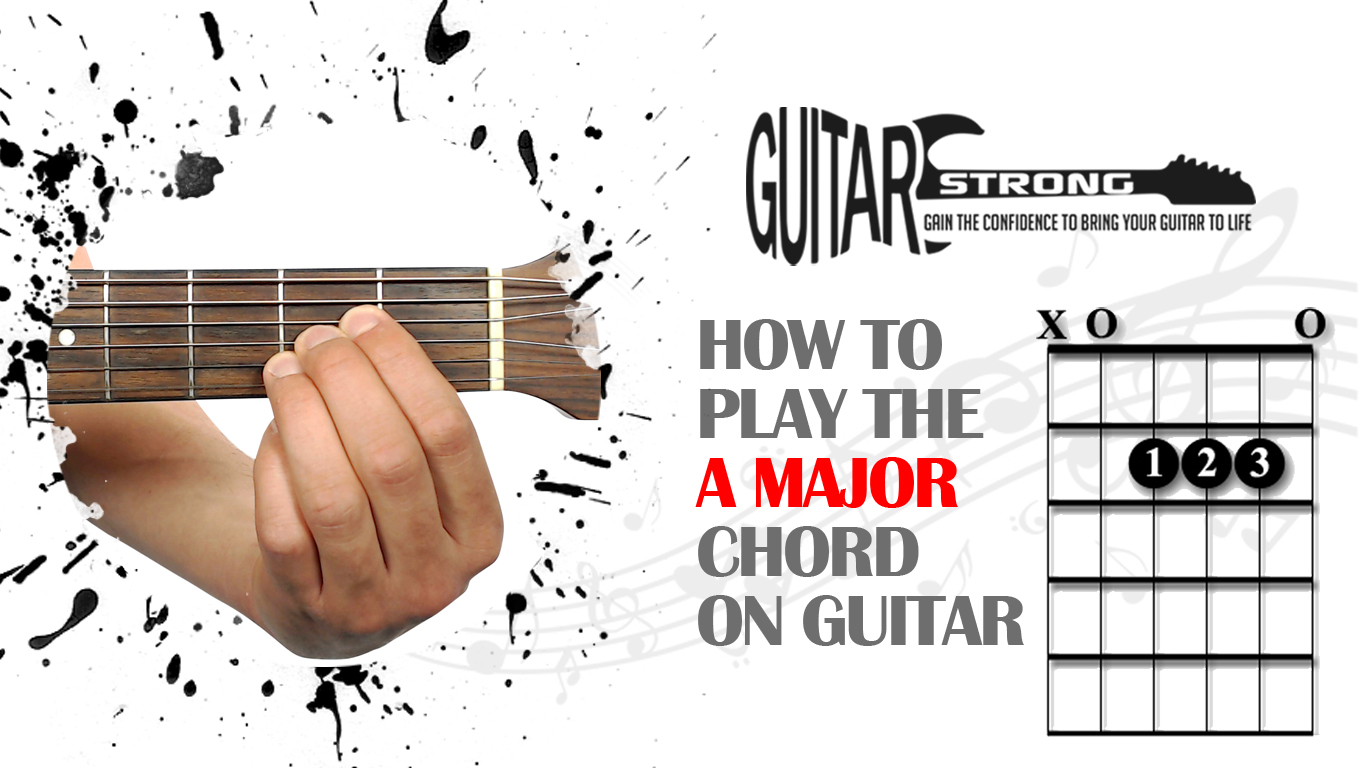 How To Play The A Major Chord Beginner Guitar Lesson