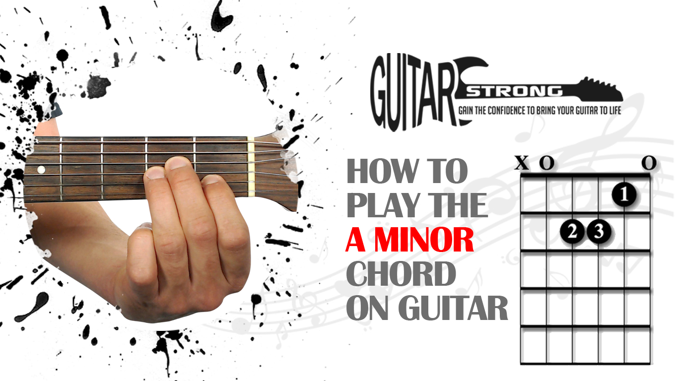 How To Play The A Minor Guitar Chord Beginner Lesson